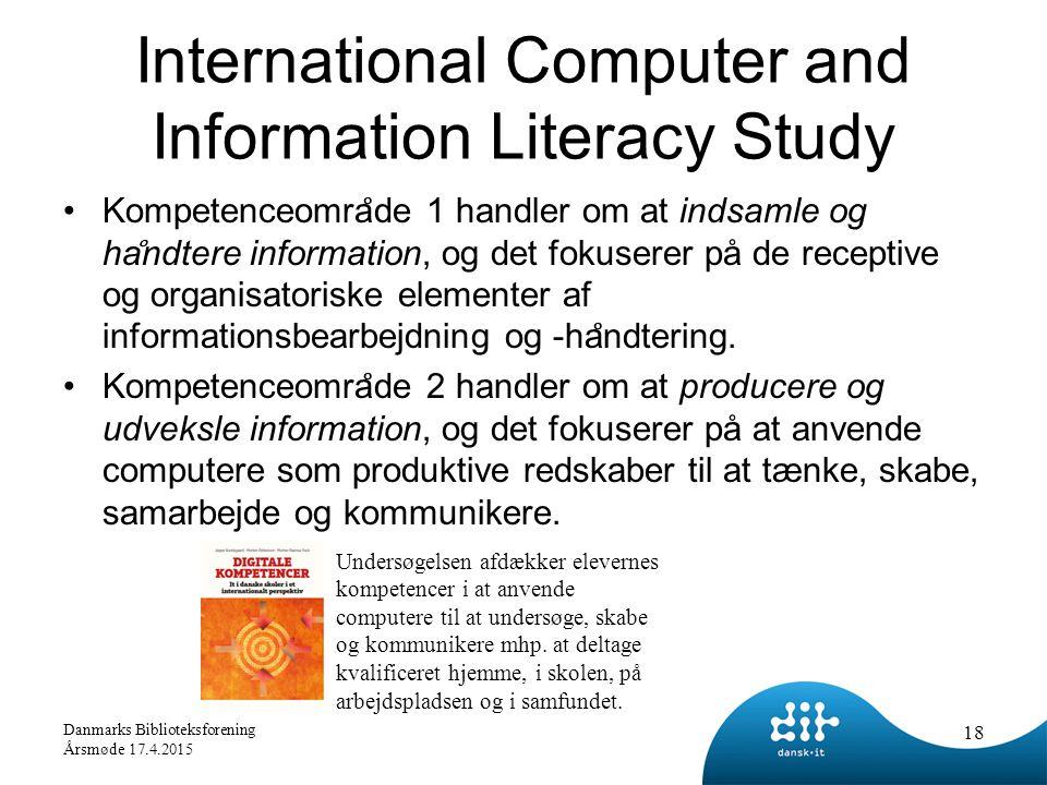 International Computer and Information Literacy Study Kompetenceomra ̊ de 1 handler om at indsamle og ha ̊ ndtere information, og det fokuserer på de receptive og organisatoriske elementer af informationsbearbejdning og -ha ̊ ndtering.