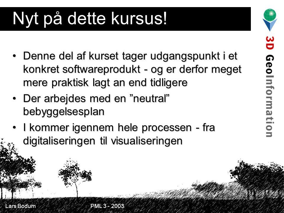 Lars Bodum PML 3 - 2003 Nyt på dette kursus.