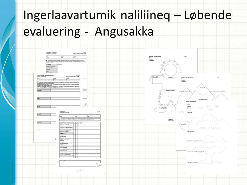 Ingerlaavartumik naliliineq – Løbende evaluering - Angusakka