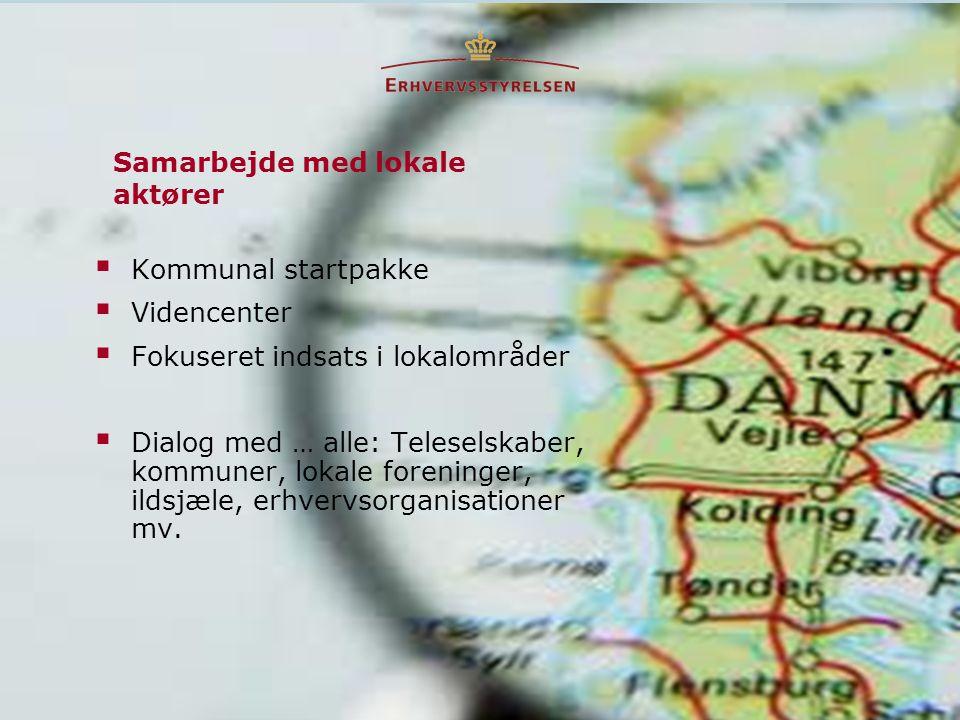  Kommunal startpakke  Videncenter  Fokuseret indsats i lokalområder  Dialog med … alle: Teleselskaber, kommuner, lokale foreninger, ildsjæle, erhvervsorganisationer mv.