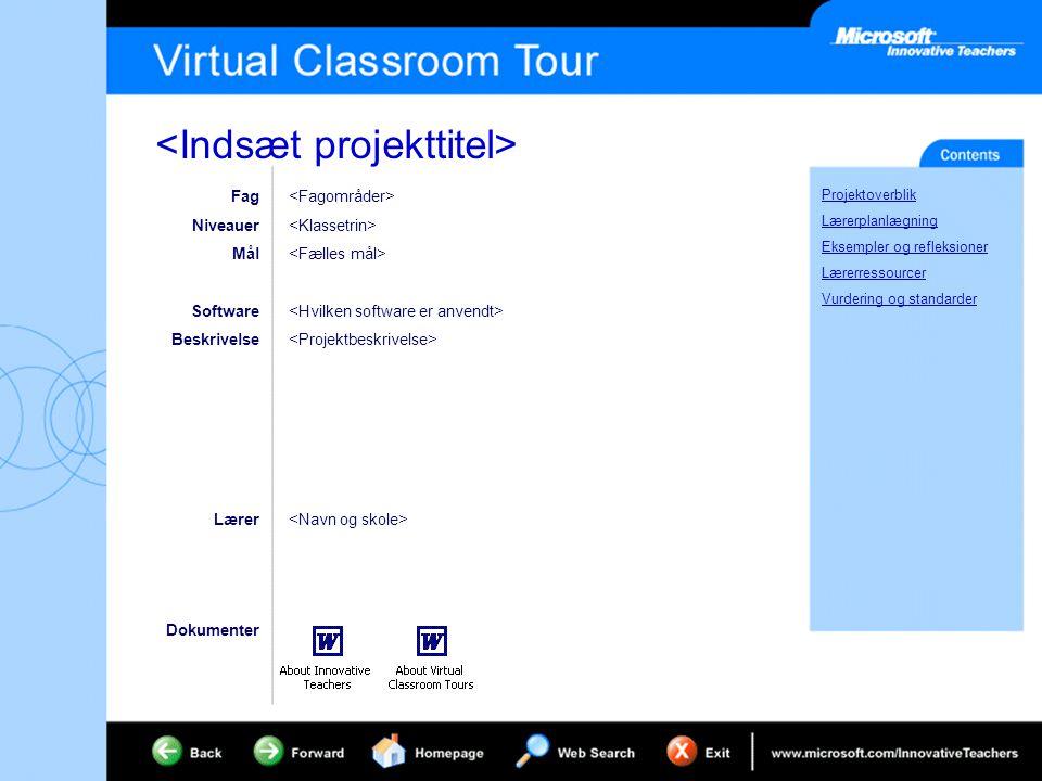 Fag Niveauer Mål Software Beskrivelse Dokumenter Lærer Projektoverblik Lærerplanlægning Eksempler og refleksioner Lærerressourcer Vurdering og standarder