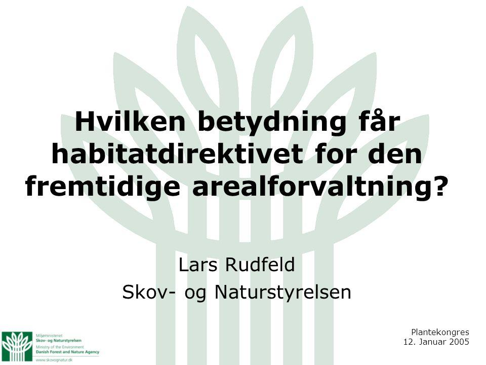 Hvilken betydning får habitatdirektivet for den fremtidige arealforvaltning.