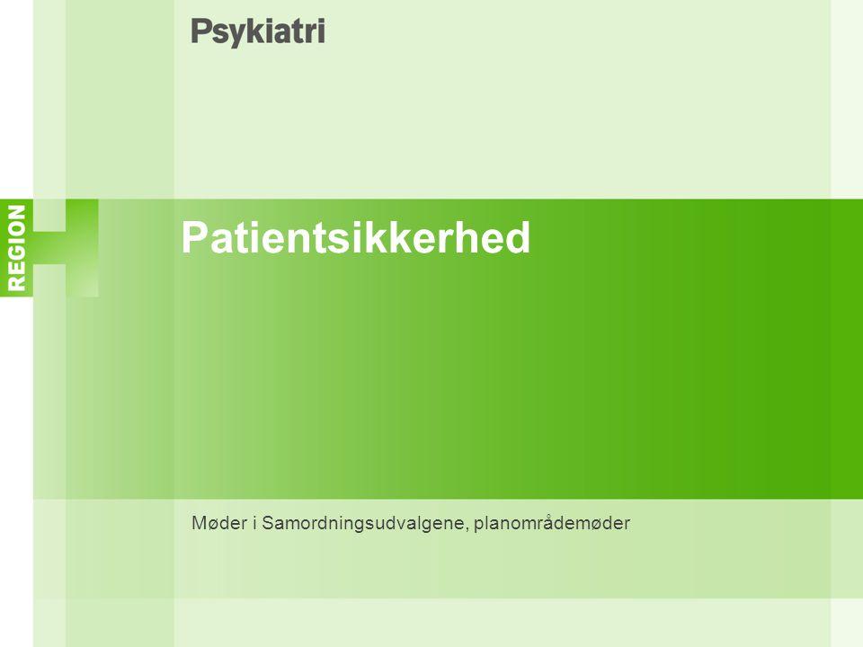 Patientsikkerhed Møder i Samordningsudvalgene, planområdemøder