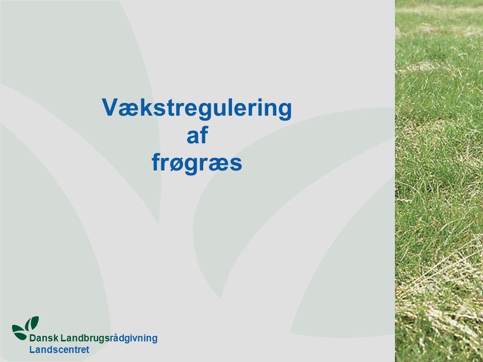 Dansk Landbrugsrådgivning Landscentret Vækstregulering af frøgræs