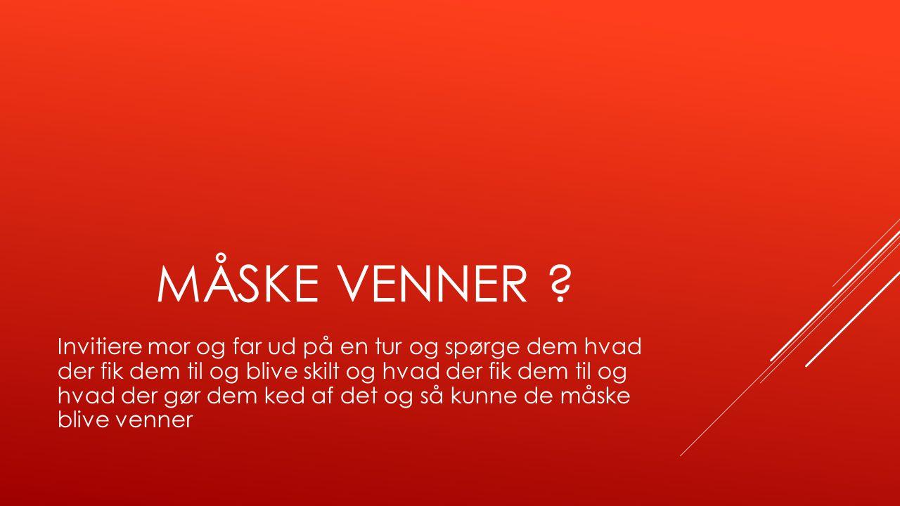 MÅSKE VENNER .