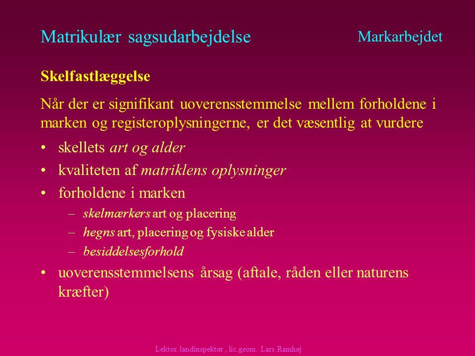 Matrikulær sagsudarbejdelse Markarbejdet Skelfastlæggelse - nødvendig.