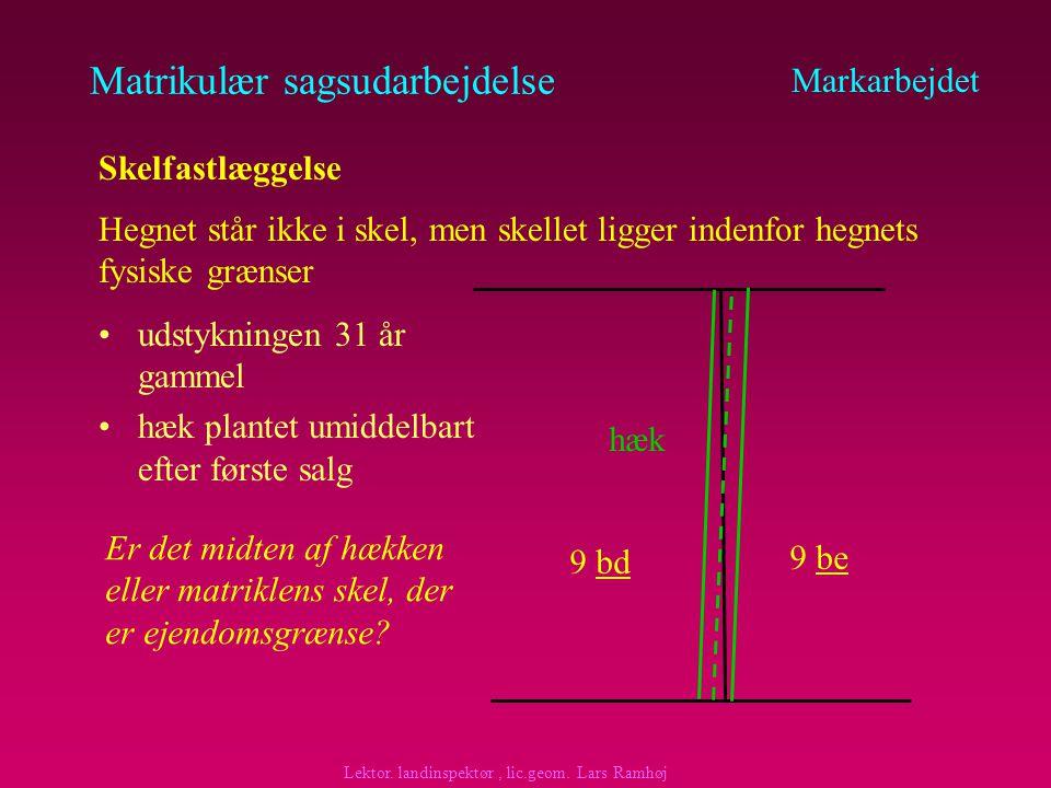 Matrikulær sagsudarbejdelse Markarbejdet Modstridende måloplysninger Ejeren af matr.nr.