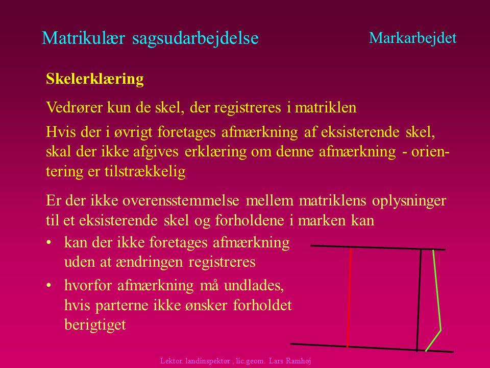 Matrikulær sagsudarbejdelse der opstår nye skel ved udstykning, arealoverførsel m.v.