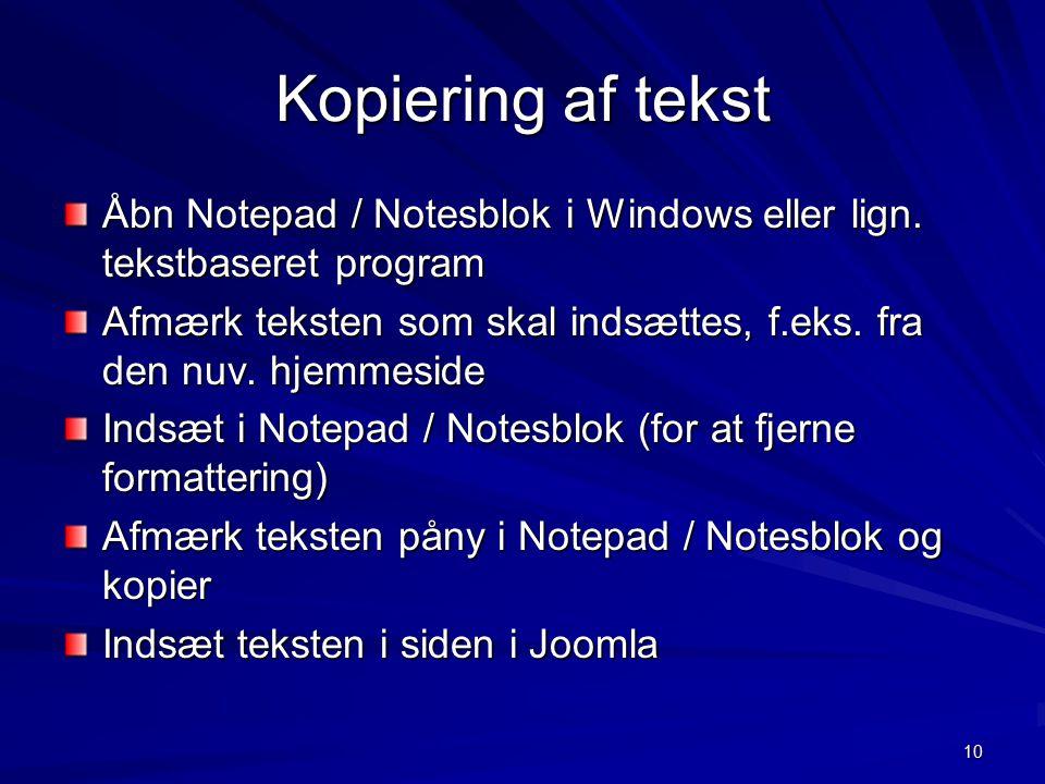 10 Kopiering af tekst Åbn Notepad / Notesblok i Windows eller lign.