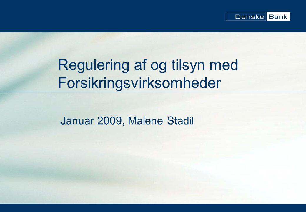 Regulering af og tilsyn med Forsikringsvirksomheder Januar 2009, Malene Stadil