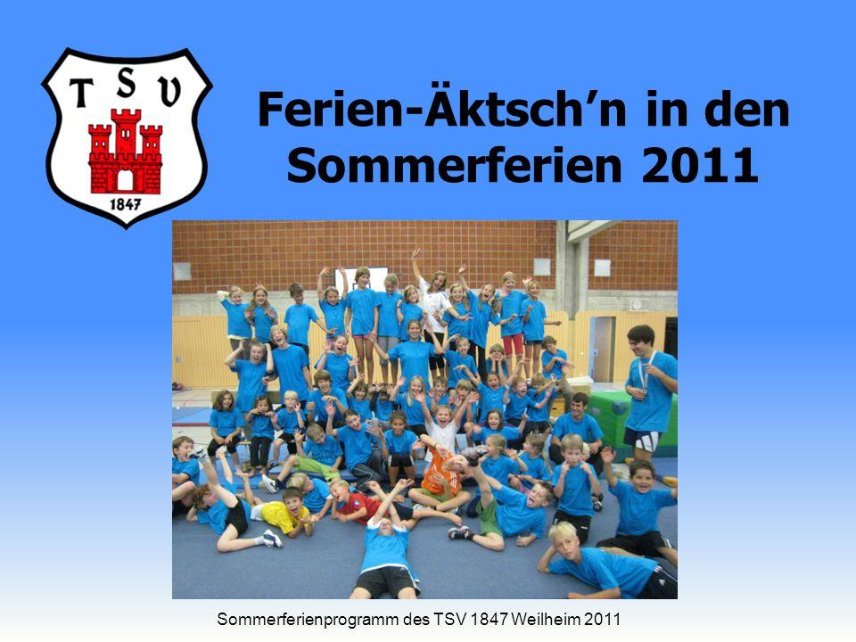 Ferien-Äktsch'n in den Sommerferien 2011 Sommerferienprogramm des TSV 1847 Weilheim 2011
