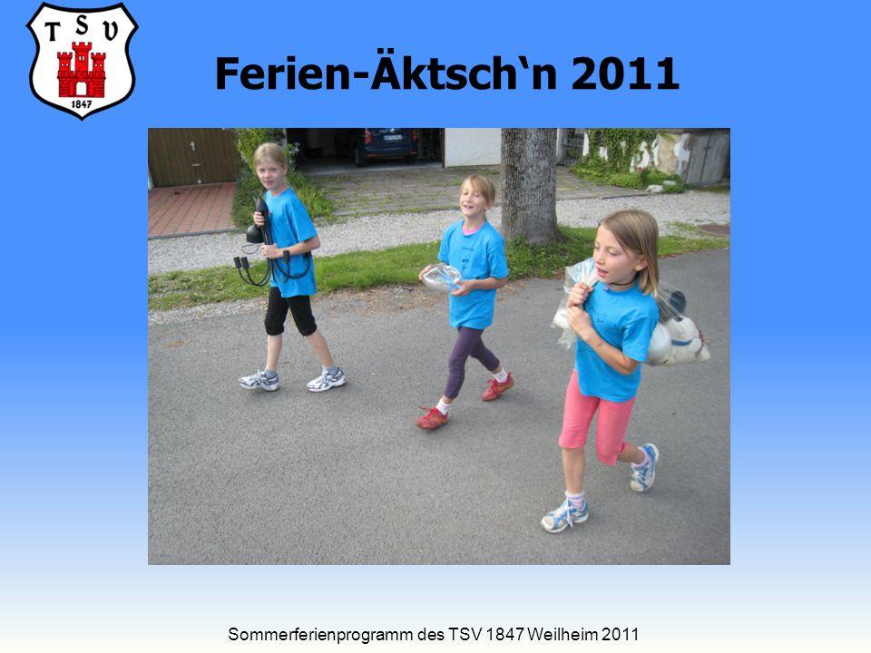 Sommerferienprogramm des TSV 1847 Weilheim 2011 Ferien-Äktsch'n 2011