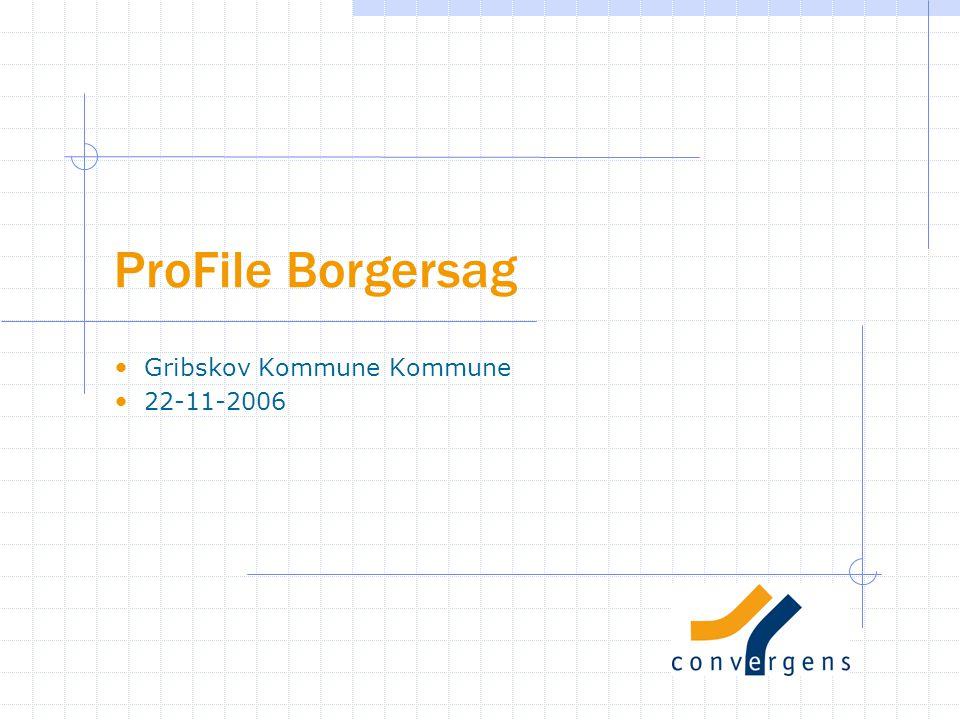 ProFile Borgersag Gribskov Kommune Kommune 22-11-2006