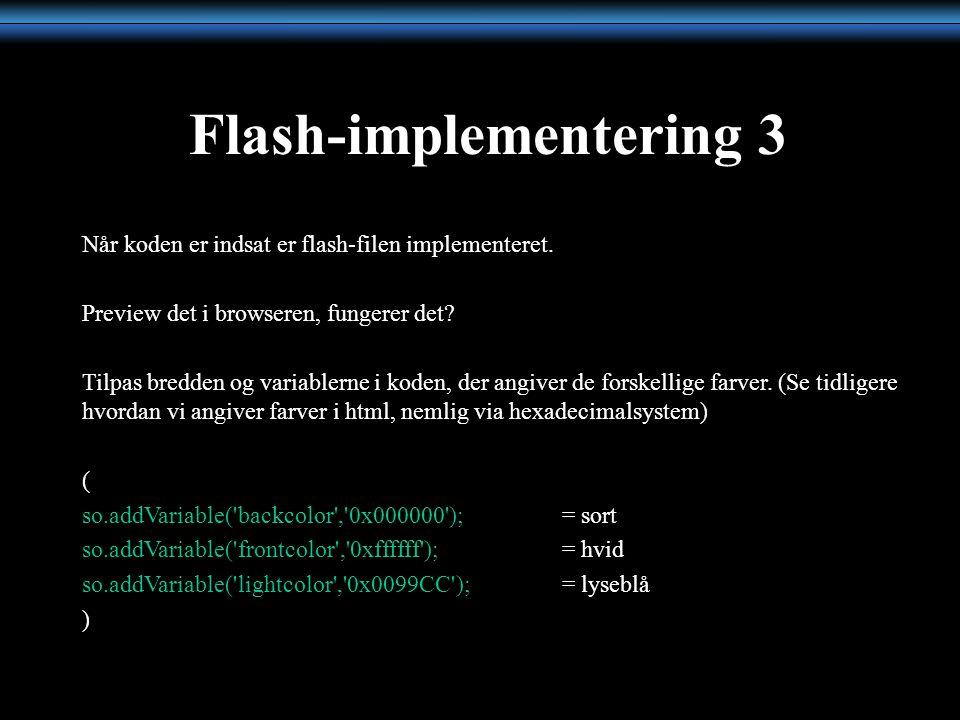Flash-implementering 3 Når koden er indsat er flash-filen implementeret.