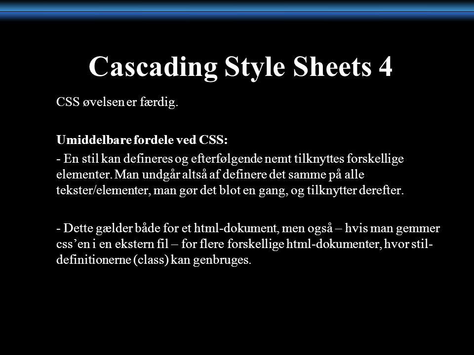 Cascading Style Sheets 4 CSS øvelsen er færdig.