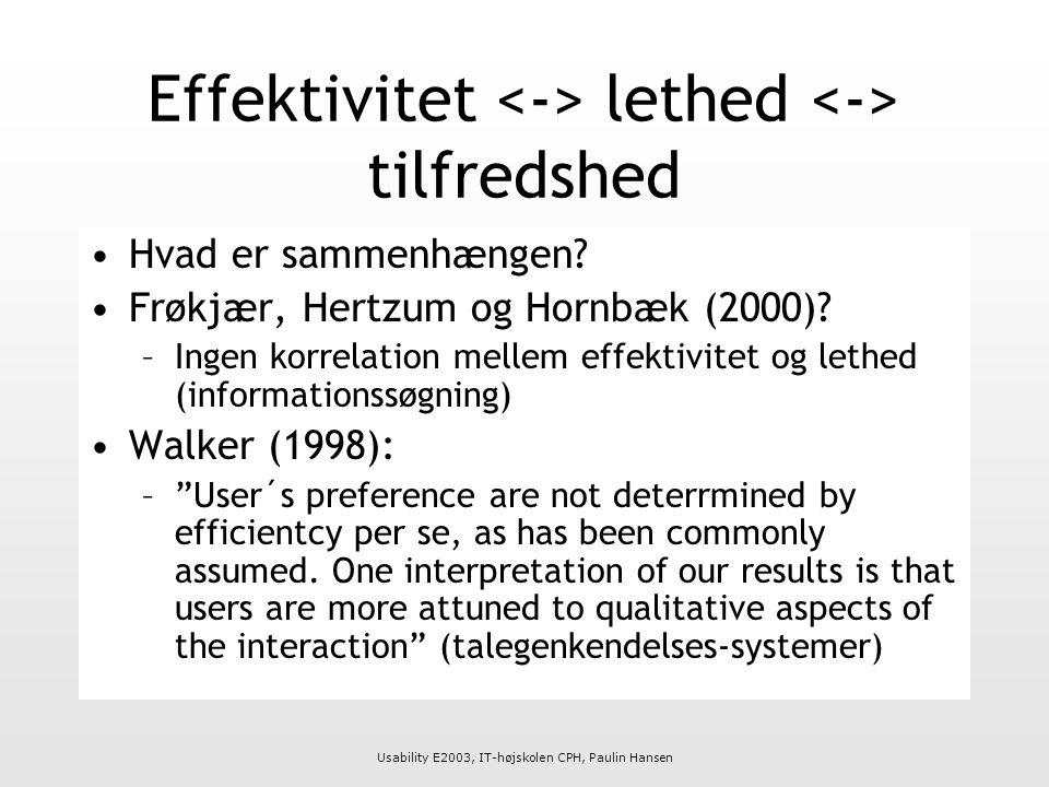 Usability E2003, IT-højskolen CPH, Paulin Hansen Effektivitet lethed tilfredshed Hvad er sammenhængen.