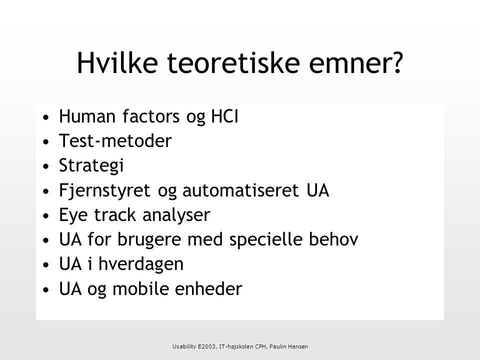 Usability E2003, IT-højskolen CPH, Paulin Hansen Hvilke teoretiske emner.