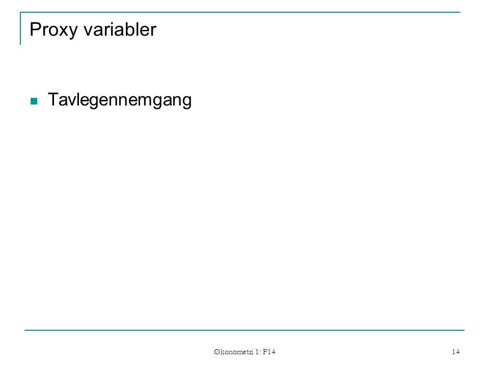 Økonometri 1: F14 14 Proxy variabler Tavlegennemgang