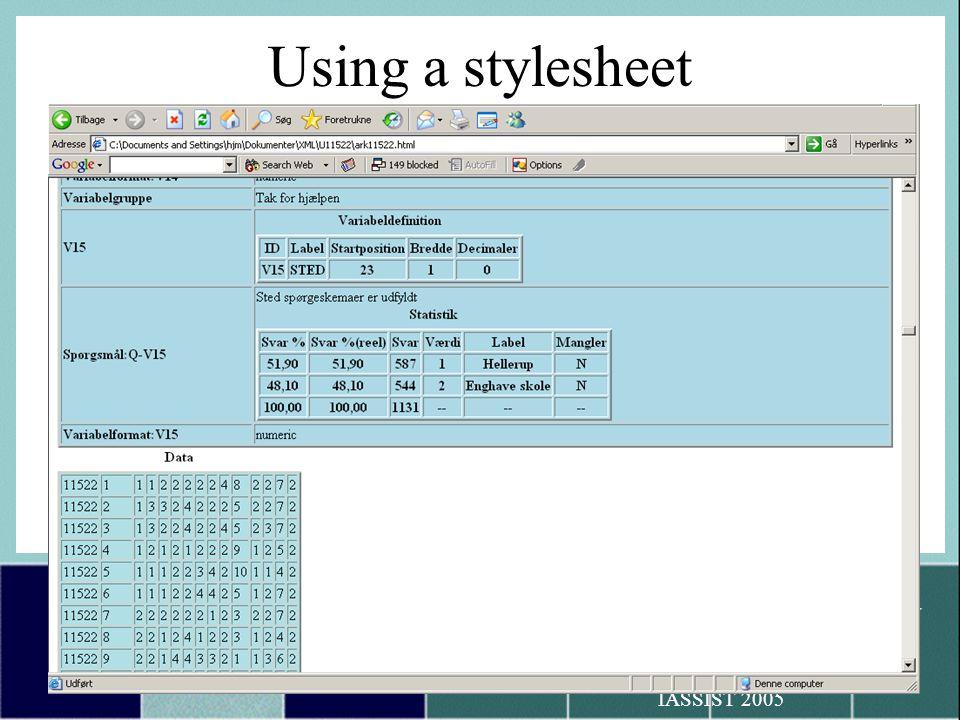 Dansk Data Arkiv Hans Jørgen Marker IASSIST 2005 Using a stylesheet