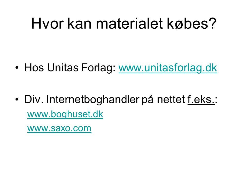 Hvor kan materialet købes. Hos Unitas Forlag: www.unitasforlag.dkwww.unitasforlag.dk Div.