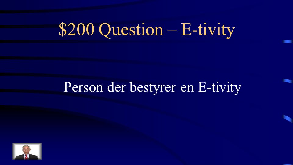 $100 Answer – E-tivity Hvad er en E-tivity