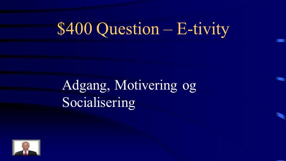 $300 Answer – E-tivity Hvad er AULA