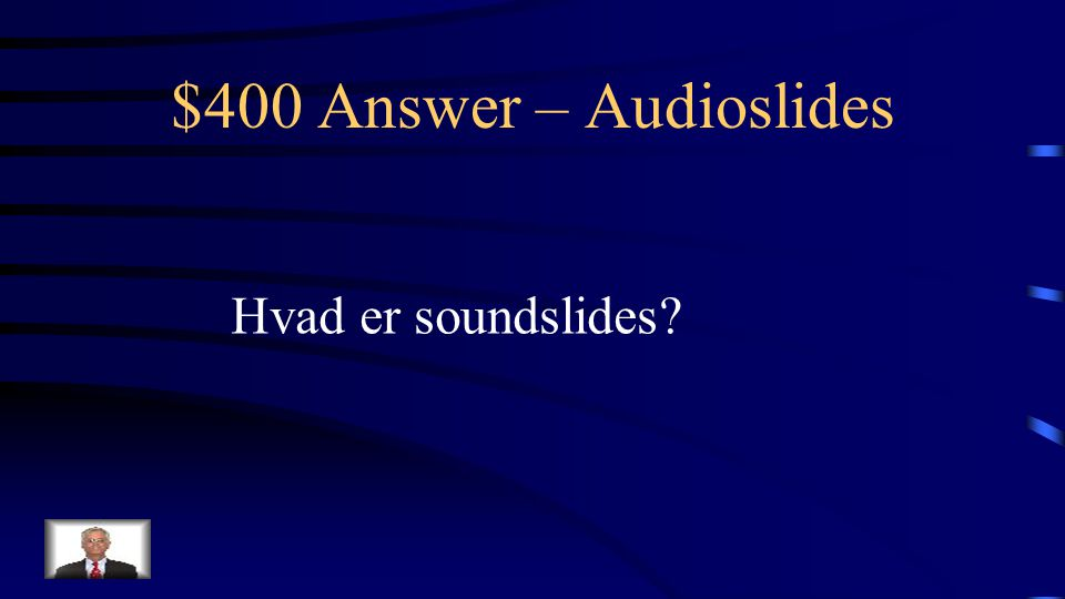 $400 Question – Audioslides Et andet ord for audioslides