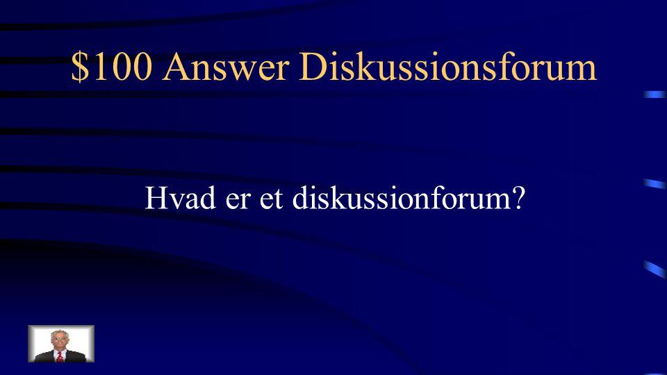 $100 Question Diskussionsforum Onlineaktivitet hvor deltagere kan lægge indlæg tæt på den mundtlige form ind