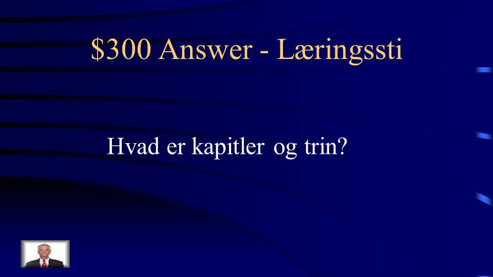 $300 Question - Læringssti Underkategorier som læringsstier opbygges af i AULA