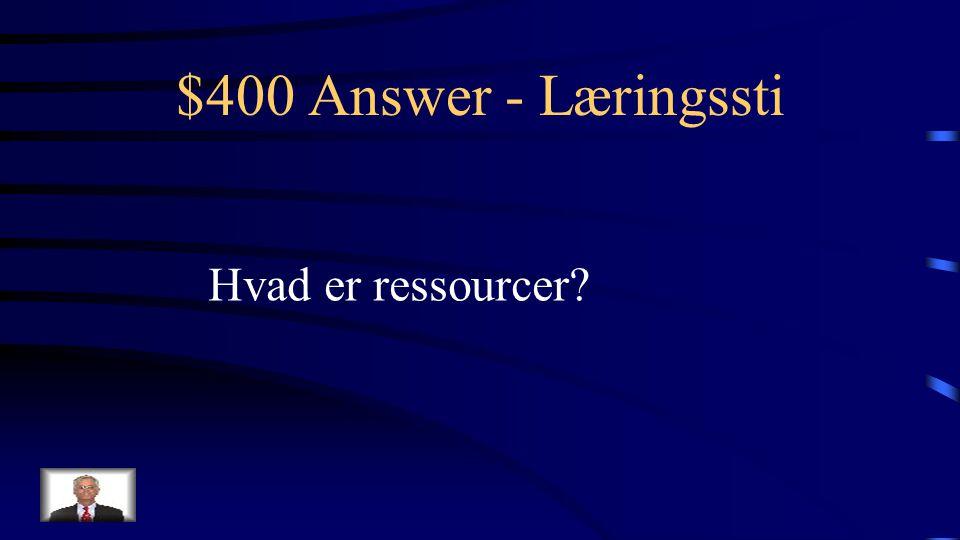$400 Question - Læringssti Hjælpedokumenter til mere grundig læsning i læringsstier