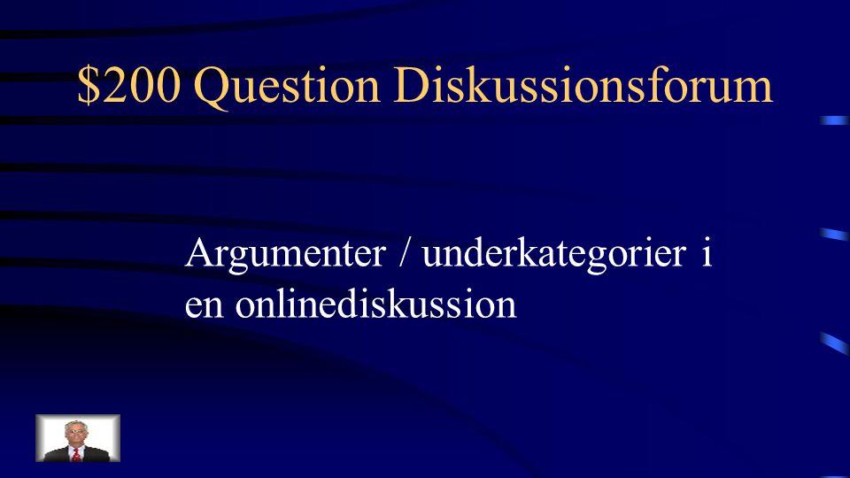 $100 Answer Diskussionsforum Hvad er et diskussionforum