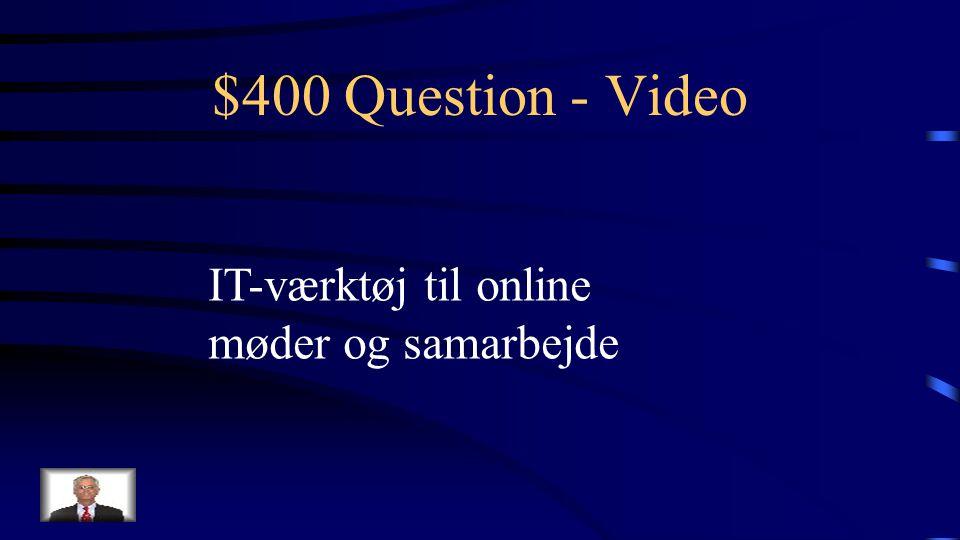 $300 Answer - Video Hvad er en videokonference