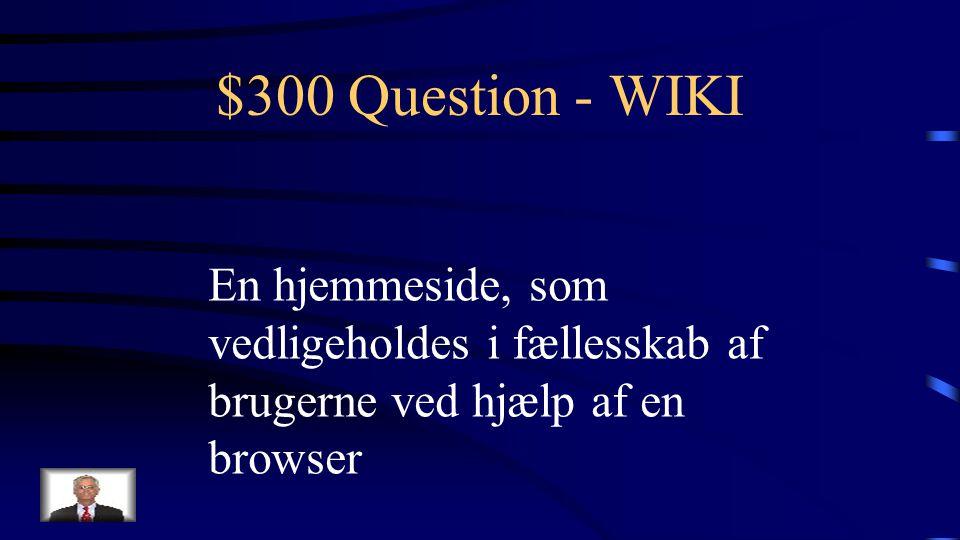 $200 Answer - WIKI Hvad er en wiki