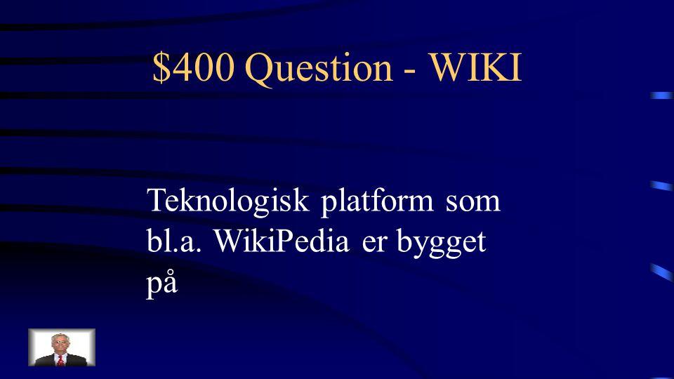 $300 Answer - WIKI Hvad er en wiki