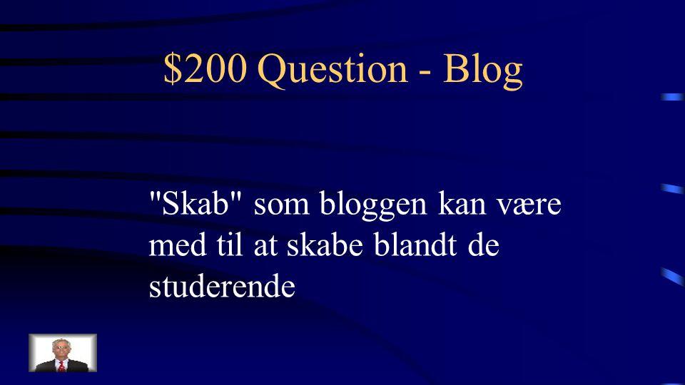 $100 Answer - Blog Hvad er en blogger