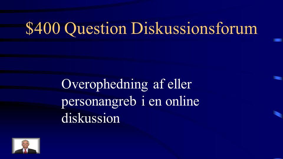 $300 Answer Diskussionsforum Hvad er en e-moderator
