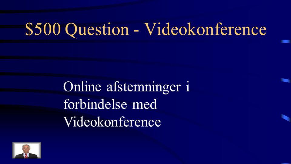 $400 Answer - Videokonference Hvad er participants