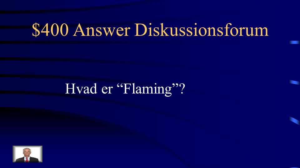 $400 Question Diskussionsforum Overophedning af eller personangreb i en online diskussion