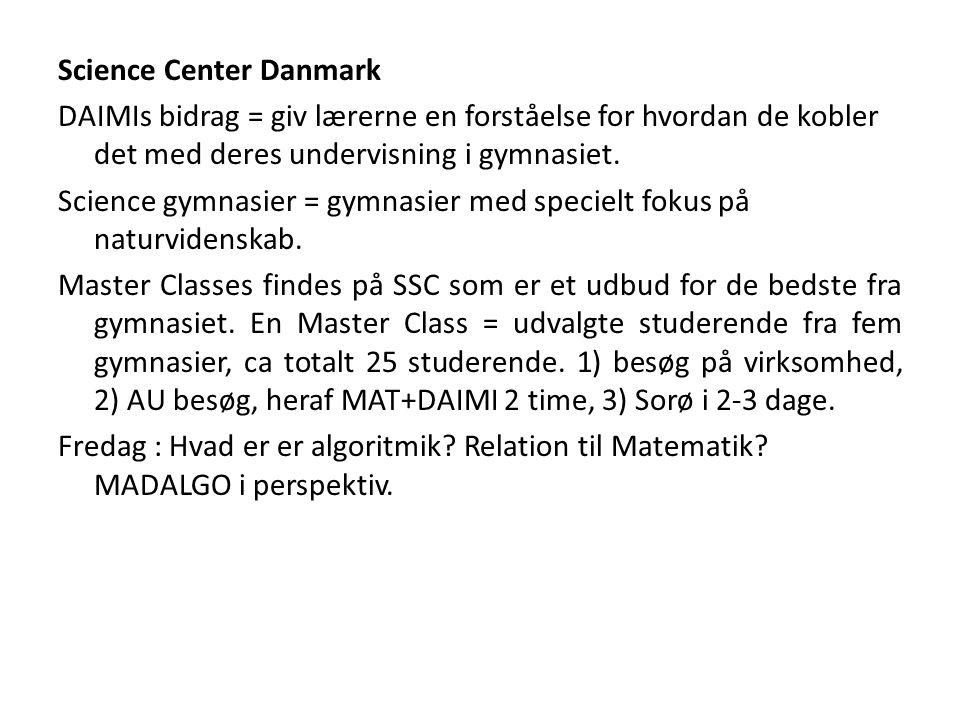 Science Center Danmark DAIMIs bidrag = giv lærerne en forståelse for hvordan de kobler det med deres undervisning i gymnasiet.