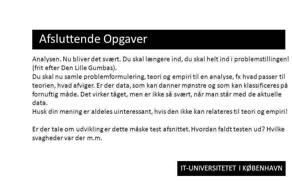 IT-UNIVERSITETET I KØBENHAVN Afsluttende Opgaver Analysen.