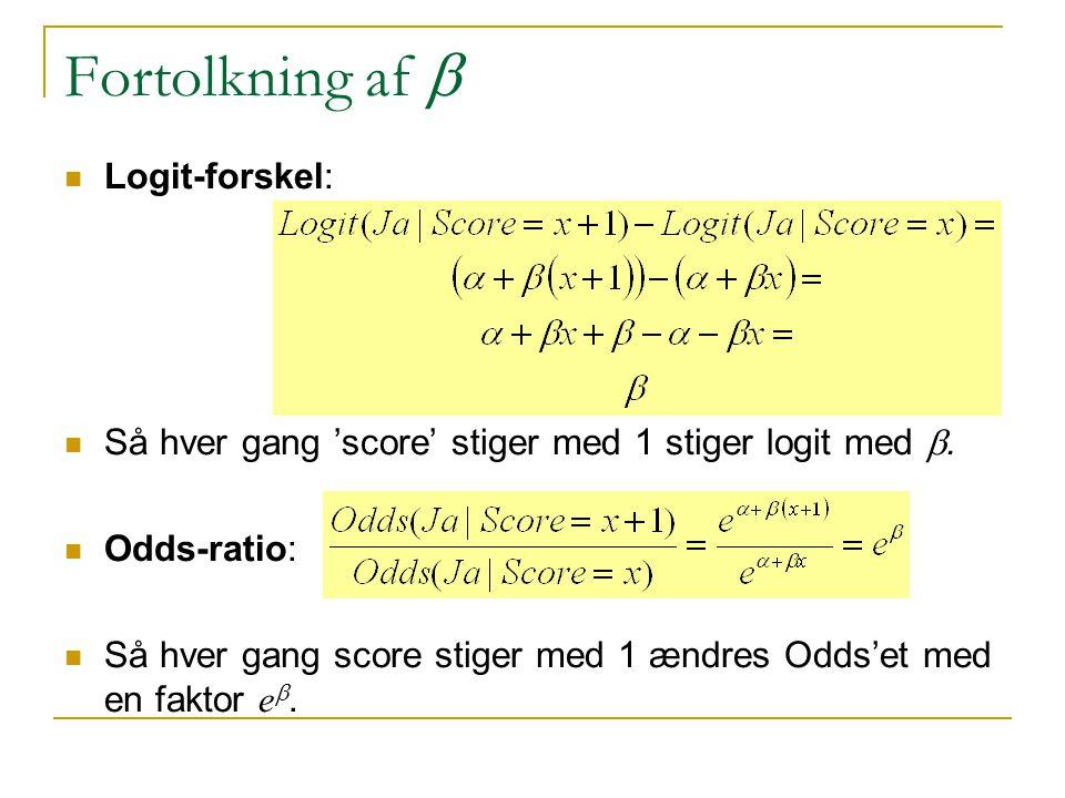 Fortolkning af  Logit-forskel: Så hver gang 'score' stiger med 1 stiger logit med .