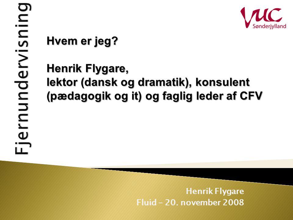 Henrik Flygare Fluid – 20. november 2008 Hvem er jeg.