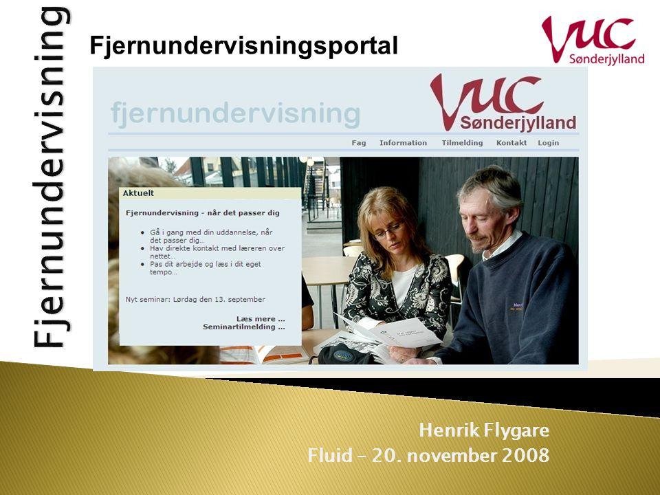 Henrik Flygare Fluid – 20. november 2008 Fjernundervisningsportal