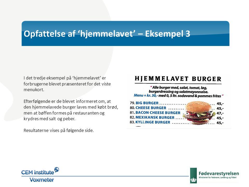 I det tredje eksempel på 'hjemmelavet' er forbrugerne blevet præsenteret for det viste menukort.