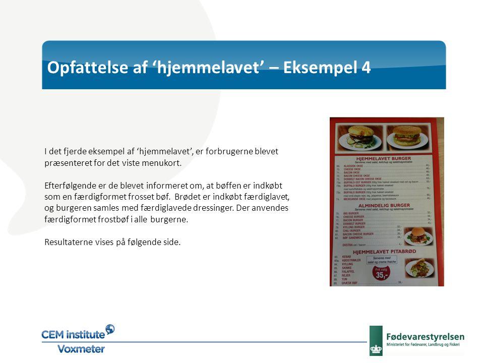 I det fjerde eksempel af 'hjemmelavet', er forbrugerne blevet præsenteret for det viste menukort.