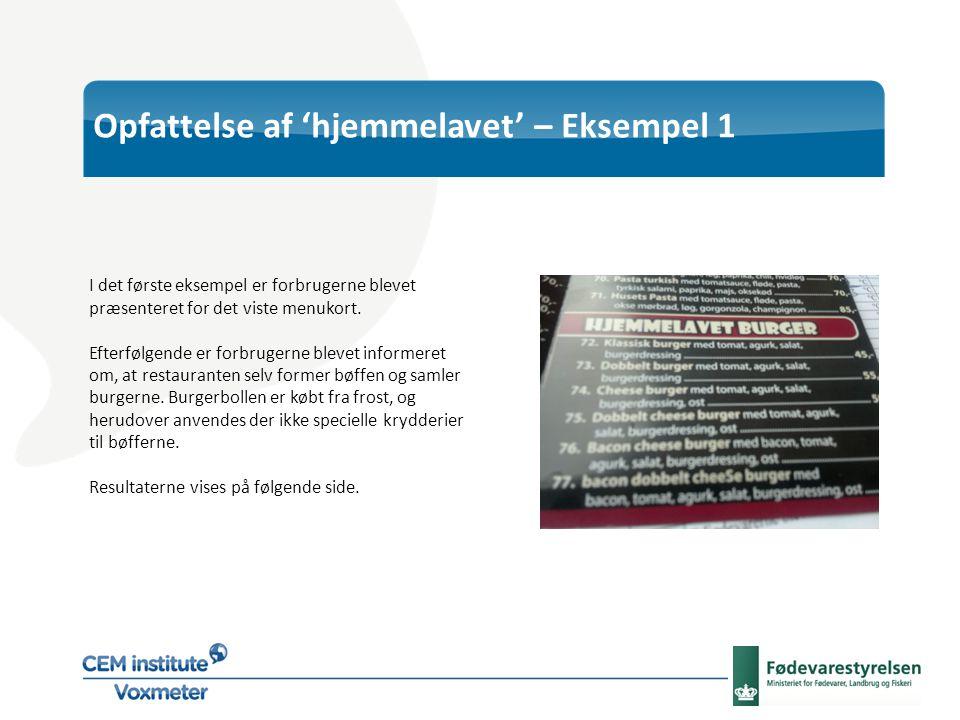 Opfattelse af 'hjemmelavet' – Eksempel 1 I det første eksempel er forbrugerne blevet præsenteret for det viste menukort.