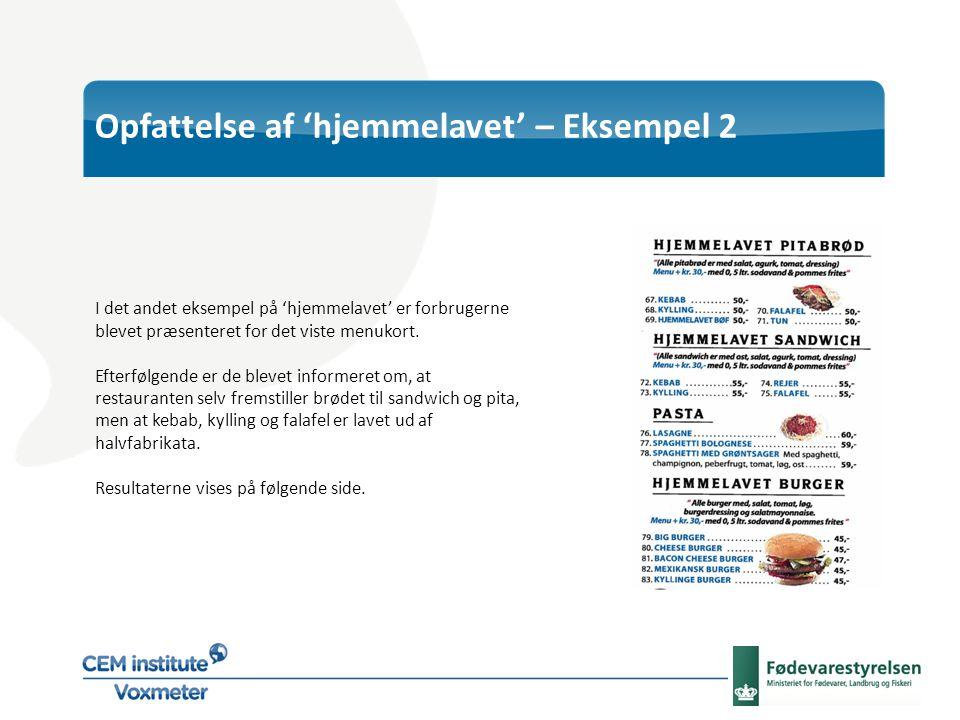 I det andet eksempel på 'hjemmelavet' er forbrugerne blevet præsenteret for det viste menukort.