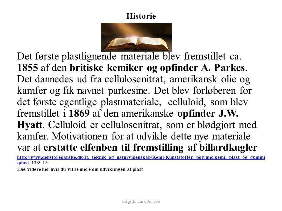 Historie Det første plastlignende materiale blev fremstillet ca.