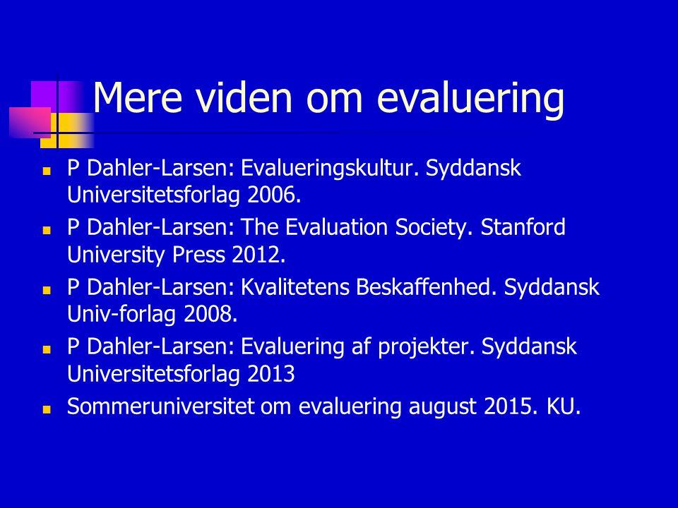 Mere viden om evaluering P Dahler-Larsen: Evalueringskultur.