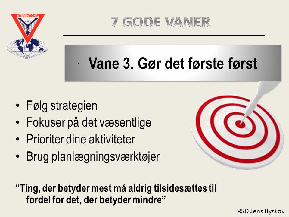 RSD Jens Byskov Vane 3.Gør det første først.